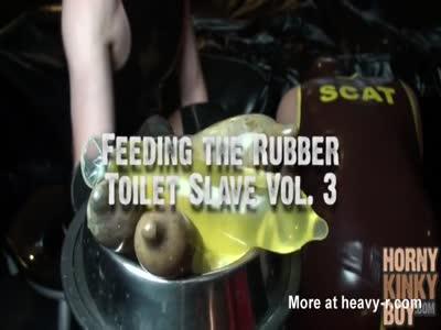 Feeding the Rubber Toilet Slave Vol. 3