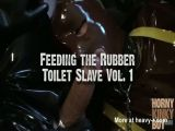 Feeding the Rubber Toilet Slave Vol. 1