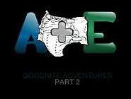 Adam And Emily 5: Goodnite Adventures Part 2