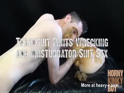 Tracksuit Pants Wrecking and Masturbator Shit Sex